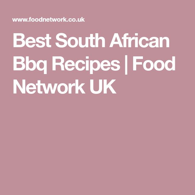 Best South African Bbq Recipes | Food Network UK