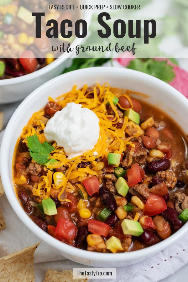 Best Slow Cooker Taco Soup With Ground Beef The Tasty Tip Recipe Soup With Ground Beef Slow Cooker Tacos Beef Recipes