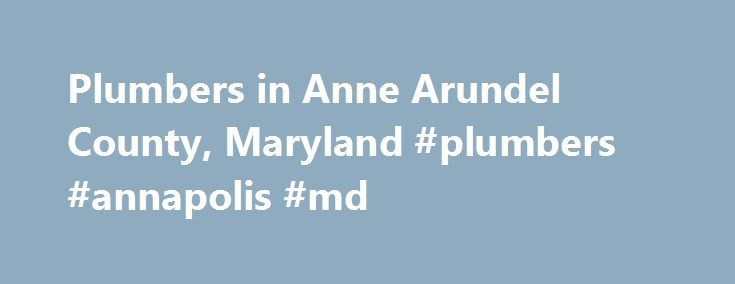 Plumbers in Anne Arundel County, Maryland #plumbers #annapolis #md http://tablet.nef2.com/plumbers-in-anne-arundel-county-maryland-plumbers-annapolis-md/  # Plumbers in Anne Arundel County, MD Why Choose Len the Plumber? Same Day Service, 7 Days A Week We'll arrive on time and always give you a written estimate before any work is done. We match the right technician to your job and we're prepared to get the job done for you – the very same day! Guaranteed Quality Service We consider our…
