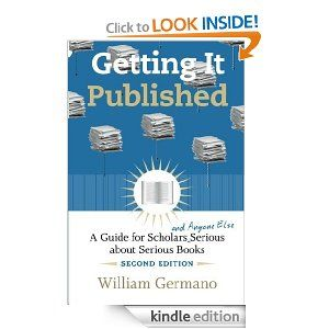 Amazon.com: Getting It Published, 2nd Edition: A Guide for Scholars and Anyone Else Serious about Serious Books (Chicago Guides to Writing, ...