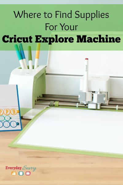Where to Find Supplies for Your Cricut Explore Machine-lots of great resources to help you find what you need for your machine.