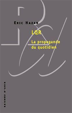 LQR La propagande du quotidien - Eric Hazan