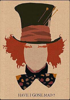 • The Mad Hatter •