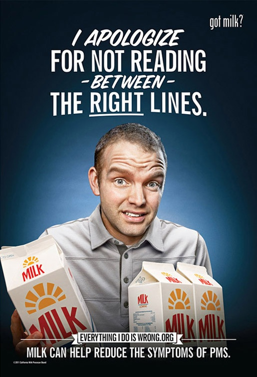 I apologize for not reading between the right lines.: Sexism, Ads Commercial, Got Milk Ads, Funny Ads, Advertising, Ads Funny, Pms