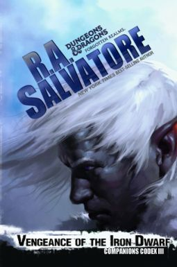 Vengeance of the Iron Dwarf | R. A. Salvatore | R.A. Salvatore's New York Times best-selling tale of the dark elf Drizzt Do'Urden continues immediately on the heels of Rise of the King, with an expanding war and greater danger to the finally-reunited Companions of the Hall.