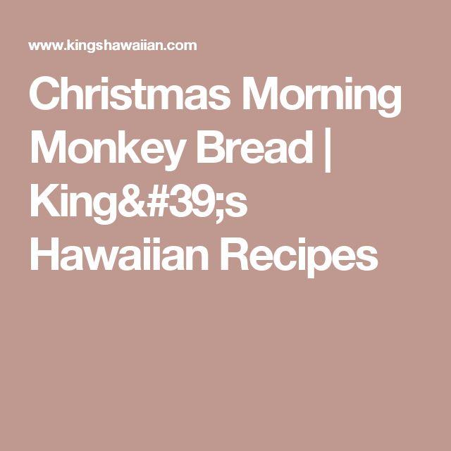 Christmas Morning Monkey Bread | King's Hawaiian Recipes