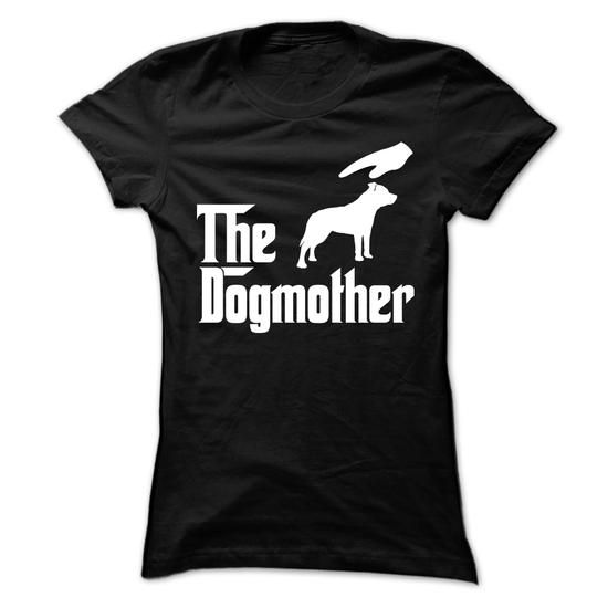 The DogMother STAFFORD SHIRE BULL TERRIER T-Shirts, Hoodies ==►► Click Image to Shopping NOW!