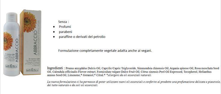 ABBRACCIO OLIO MASSAGGIO E SMAGLIATURE  Una preziosa sinergia di oli vegetali di jojoba e calendula