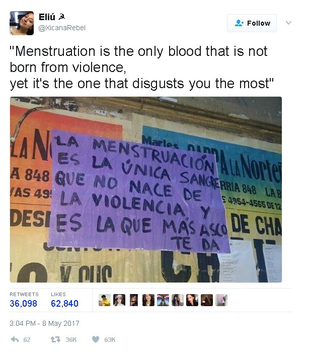 """Menstruation is the only blood that is not born from violence; yet it's the one that disgusts you the most""  ~ @XicanaRebel"