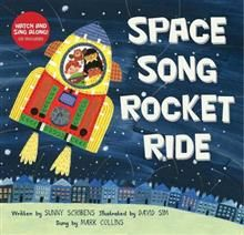 Space Song Rocket Ride written by Sunny Scribens, illustrated by David Sim, sung by Mark Collins