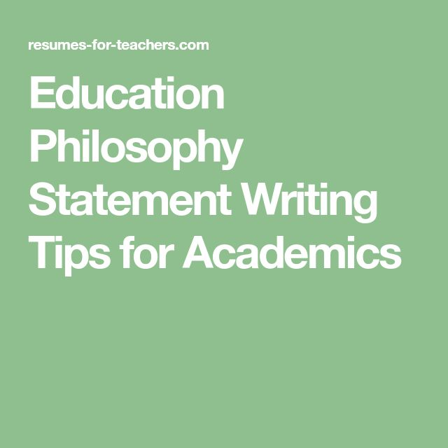 Education Philosophy Statement Writing Tips for Academics