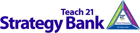 The Teach 21 Strategy Bank is designed to be a dynamic resource for educators. It contains a multitude of research-based strategies teachers can use to make their classroom instruction more effective, and to address the needs of their diverse students.