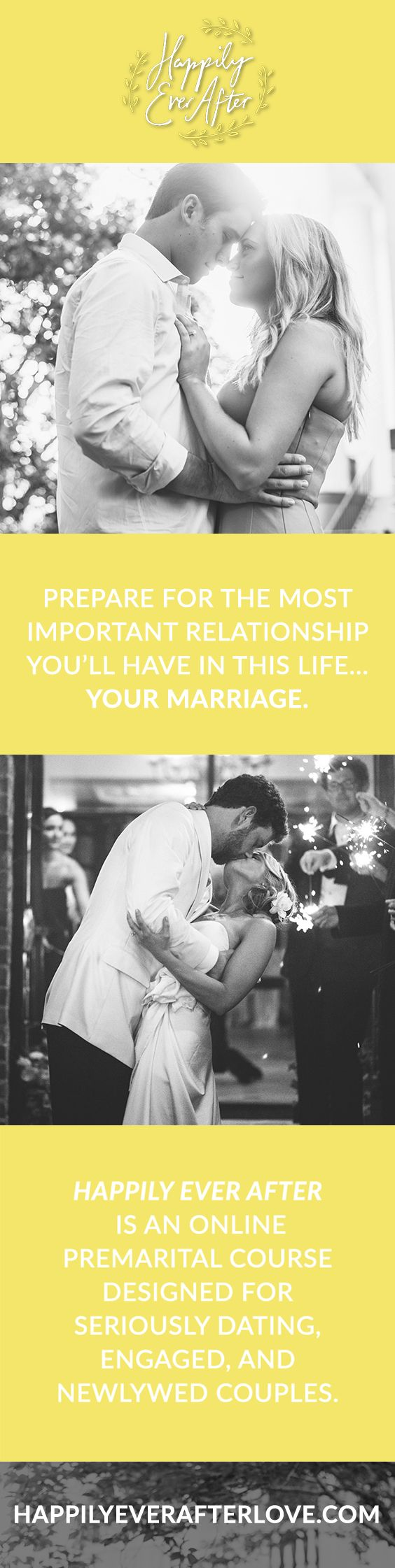HAPPILY EVER AFTER is an online premarital course designed for seriously dating, engaged, and newlywed couples covering topics like money, intimacy, communications, conflict & more! ⇨ www.happilyeverafterlove.com