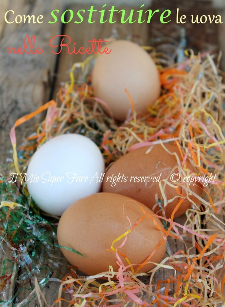 Come sostituire le uova nelle ricette blog il mio saper fare
