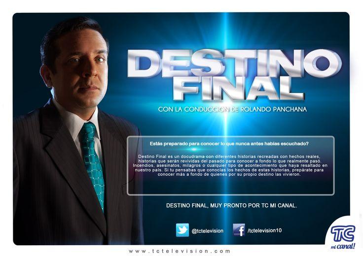 Destino Final con Rolando Panchana, muy pronto por TC Mi Canal.