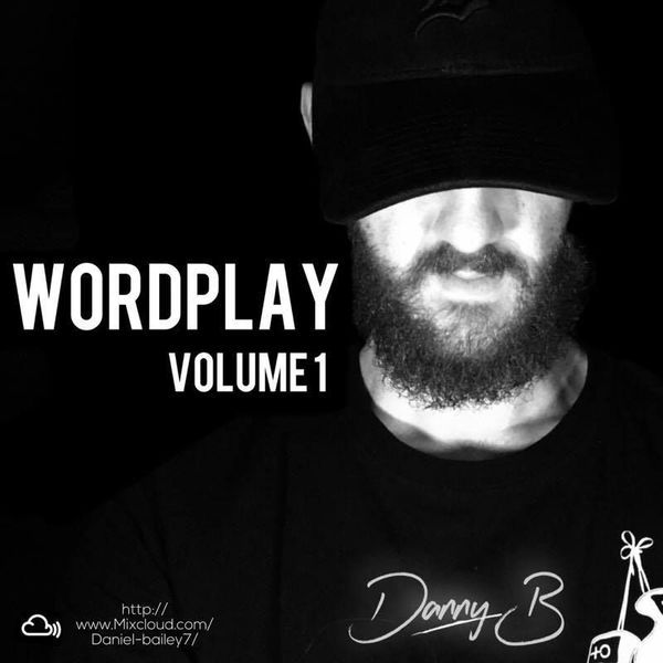 "Check out ""Danny B - #Word Play Vol 1"" by DJ Danny B on Mixcloud"