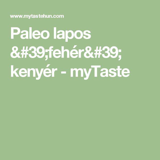 Paleo lapos 'fehér' kenyér - myTaste