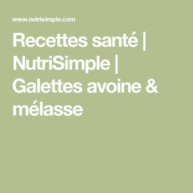 Recettes santé   NutriSimple   Galettes avoine & mélasse