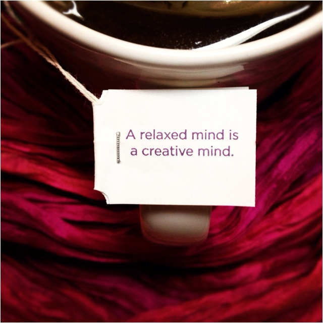 A relaxed mind is a creative mind
