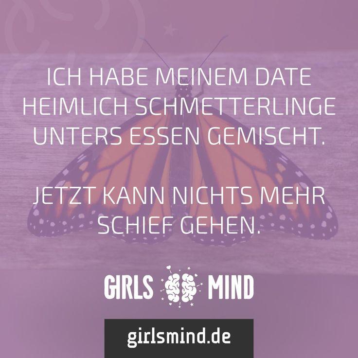 Viel Spaß bei euren Dates heute Abend. Mehr Sprüche auf: www.girlsmind.de…