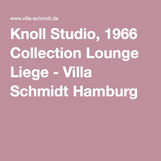 Knoll Studio, 1966 Collection Lounge Liege - Villa Schmidt Hamburg