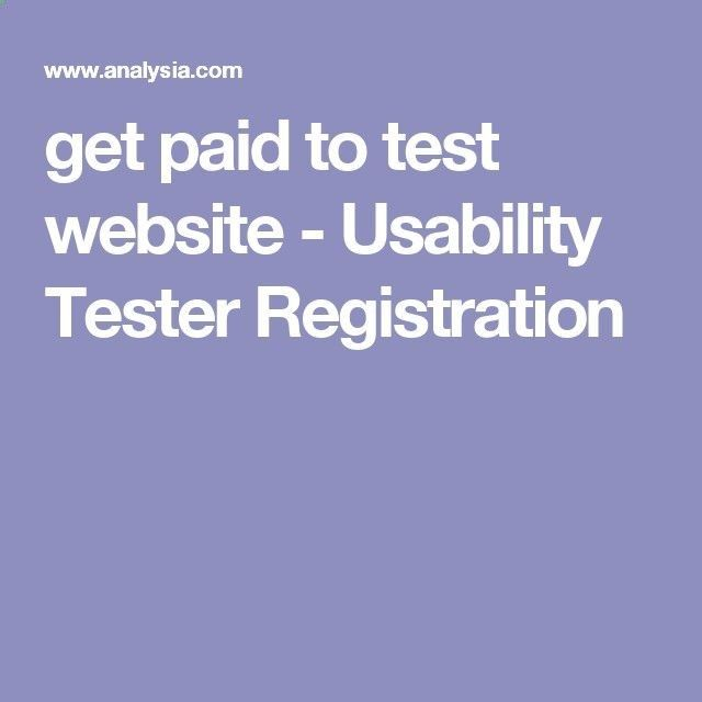 get paid to test website - Usability Tester Registration