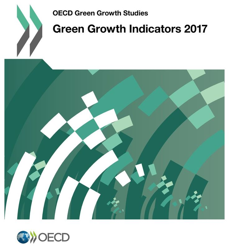 Green Growth Indicators 2017 (EBOOK) FULL TEXT: http://www.oecd-ilibrary.org/environment/green-growth-indicators-2017_9789264268586-en