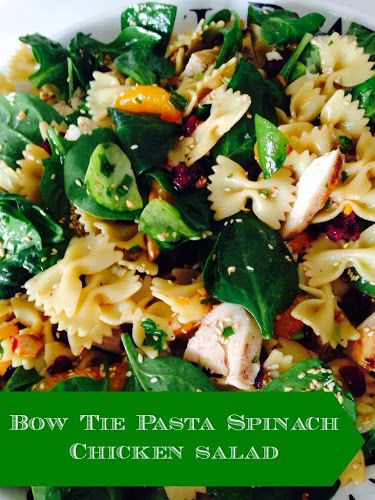 Bow tie pasta with spinach and chicken Asian salad Best recipe ever!!!!