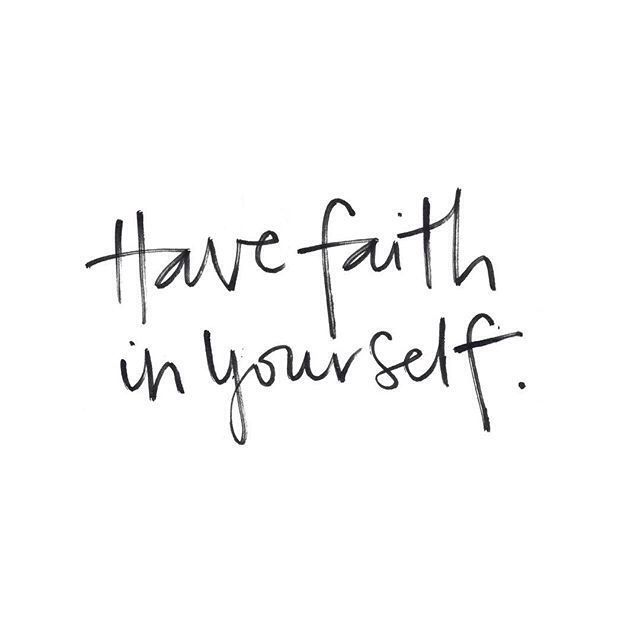 Have faith in yourself. handlettering.