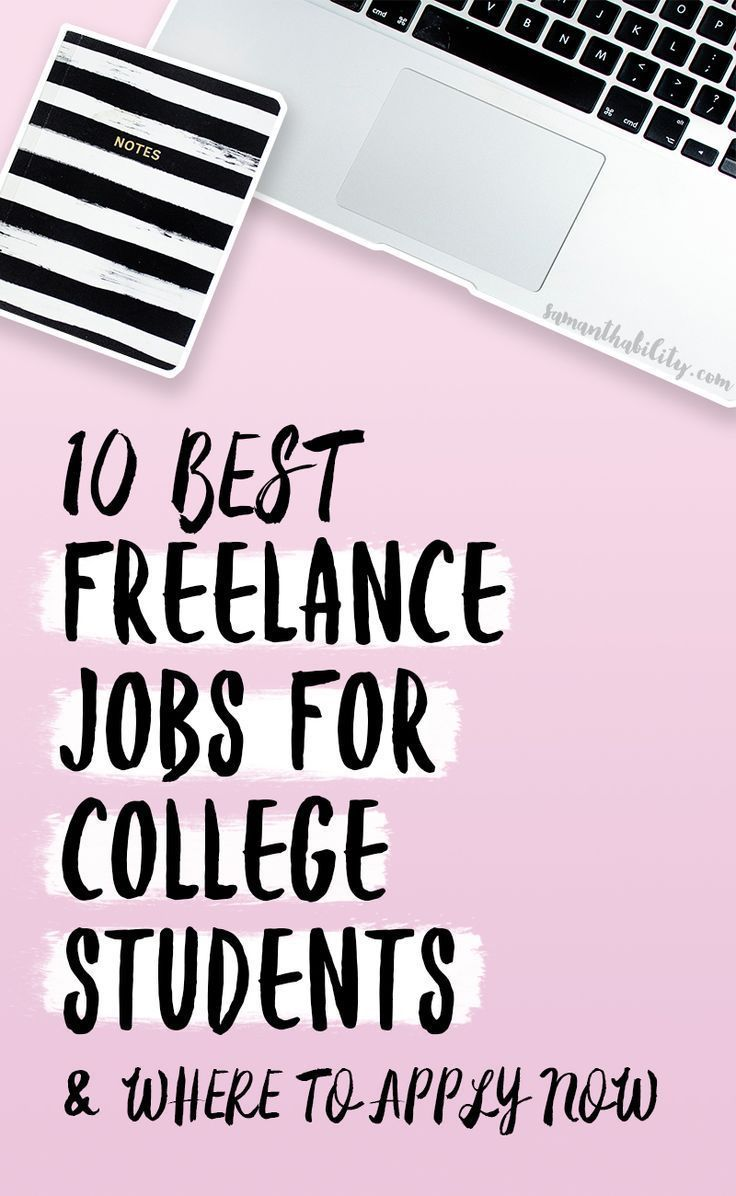 10 Best Freelance Jobs For College Students Samanthability Freelancing Jobs Student Jobs Scholarships For College