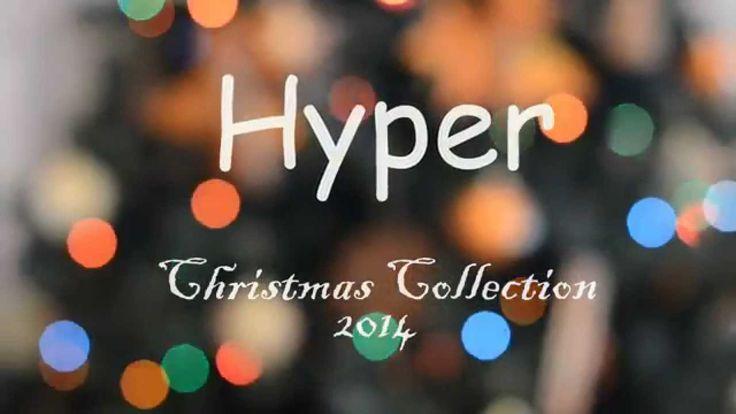 Hyper Christmas Video - Hyper Collection - Christmas 2014