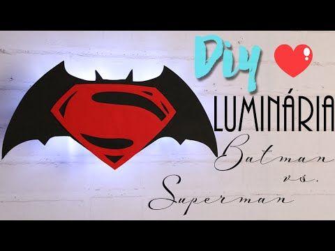 DIY: Luminária Batman vs. Superman - MUITO FÁCIL E BARATA! - YouTube