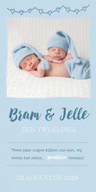 Origineel staand geboortekaartje voor een tweeling jongens met ruimte voor een mooie foto en daaronder de geboortegegevens met een quote of gedichtje.