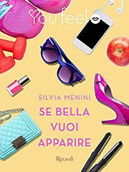 Recensione - SE BELLA VUOI APPARIRE di Silvia Menini http://lindabertasi.blogspot.it/2017/03/recensione-se-bella-vuoi-apparire-di.html