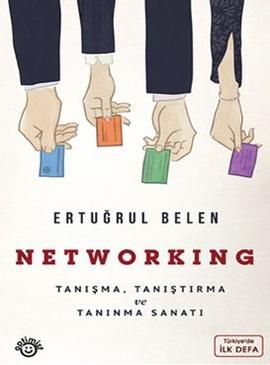 Networking - Ertugrul Belen - Optimist Yayinevi  http://www.dr.com.tr/Kitap/Networking-Tanisma-Tanistirma-ve-Taninma-Sanati/Ertugrul-Belen/Egitim-Basvuru/Is-Ekonomi-Hukuk/Yonetim-Is-Gelistirme-Kalite/urunno=0000000417399