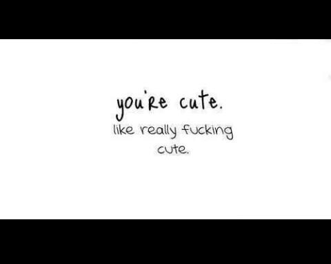 You're cute | Quotes | Pinterest