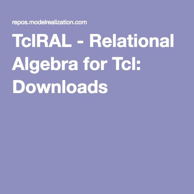 TclRAL - Relational Algebra for Tcl: Downloads