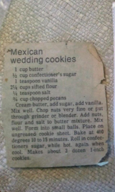 The Snowball/Mexican Wedding Cookie recipe my grandma always made for Christmas.