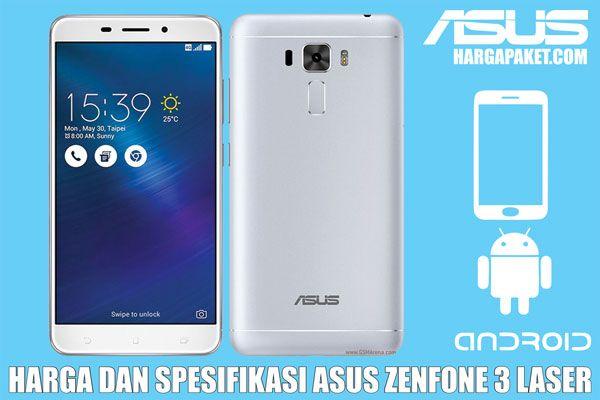Spesifikasi dan Harga Asus Zenfone 3 Laser, Smartphone Premium Harga 3,4 Jutaan