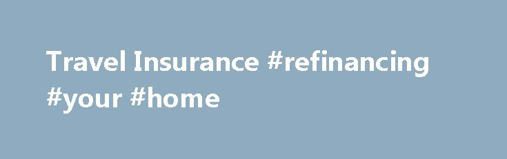 Travel Insurance #refinancing #your #home http://insurance.nef2.com/travel-insurance-refinancing-your-home/  #travel insurance companies # Travel insurance Protect yourself and your family with travel insurance Through Sun Life Financial, you have convenient access to a wide range of comprehensive, flexible travel insurance solutions at preferred rates 1 from RSA Travel Insurance... Read more
