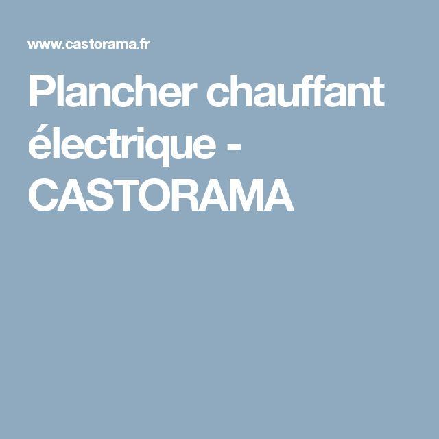 Plancher chauffant électrique - CASTORAMA