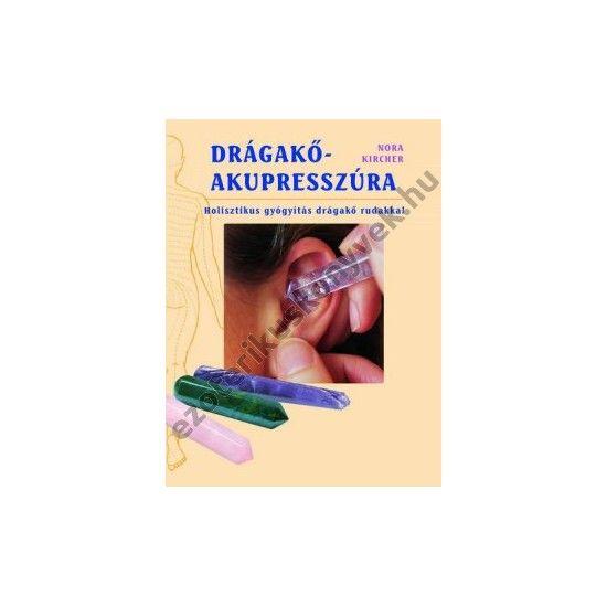 Nora Kircher: Drágakő-akupresszúra