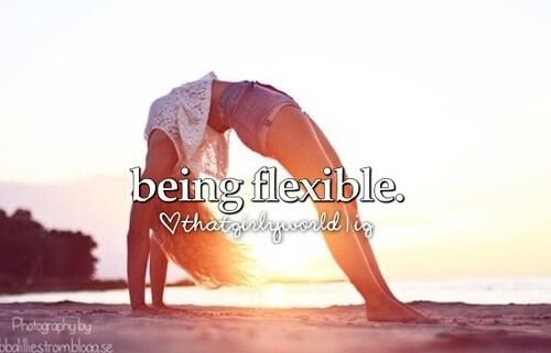 Being flexible / Bucket List Ideas / Before I Die