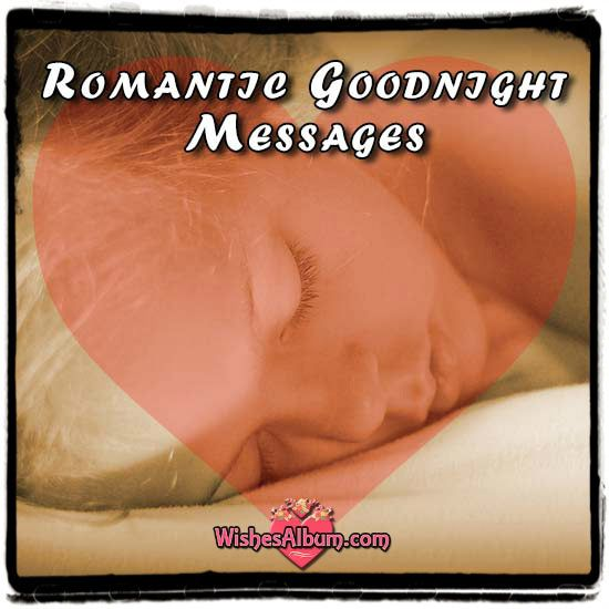 More than fifty sweet romantic good night messages and wishes for your lover. Counting down the minutes until you see the morning sun and meet your lover?