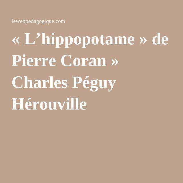 «L'hippopotame» de Pierre Coran » Charles Péguy Hérouville