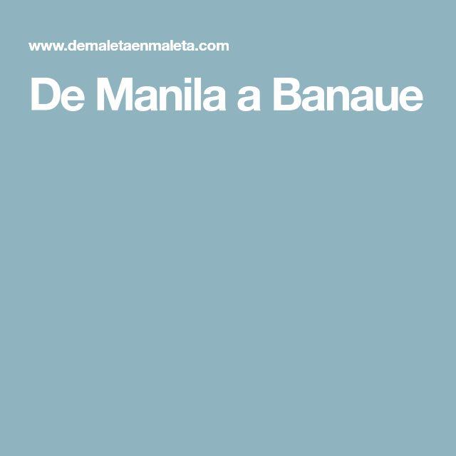 De Manila a Banaue
