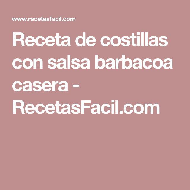 Receta de costillas con salsa barbacoa casera - RecetasFacil.com