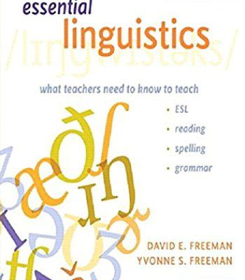 Essential Linguistics, Second Edition: What Teachers Need to Know to Teach ESL, Reading, Spelling, and Grammar PDF
