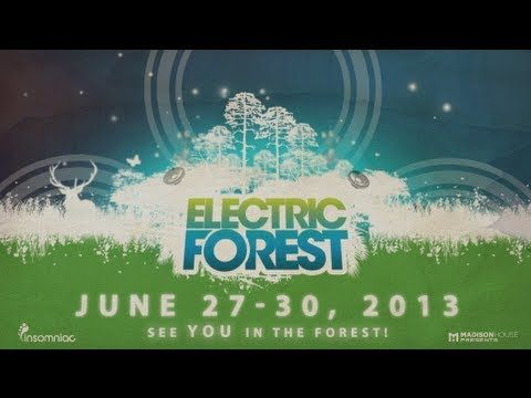 "Electric Forest is back and bigger than ever and now you can plan for the epic weekend!  For the 3rd year in a row, Electric Forest will return to Double JJ Ranch in Rothbury, Michigan JUNE 27-30th, 2013! See YOU in the forest.     Electric Forest   Double JJ Resort  Rothbury, Michigan  June 27 - June 30, 2013    MUSIC: ""Empathy"" - Bassnectar  From VAVA..."