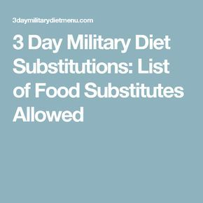 3 Day Military Diet Substitutions: List of Food Substitutes Allowed